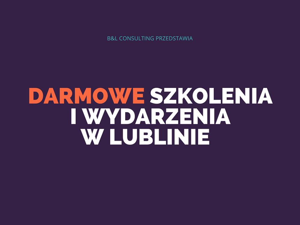 Bezpłatne szkolenia i wydarzenia w Lublinie – marketing, social media, IT & startupy. Newsletter #75