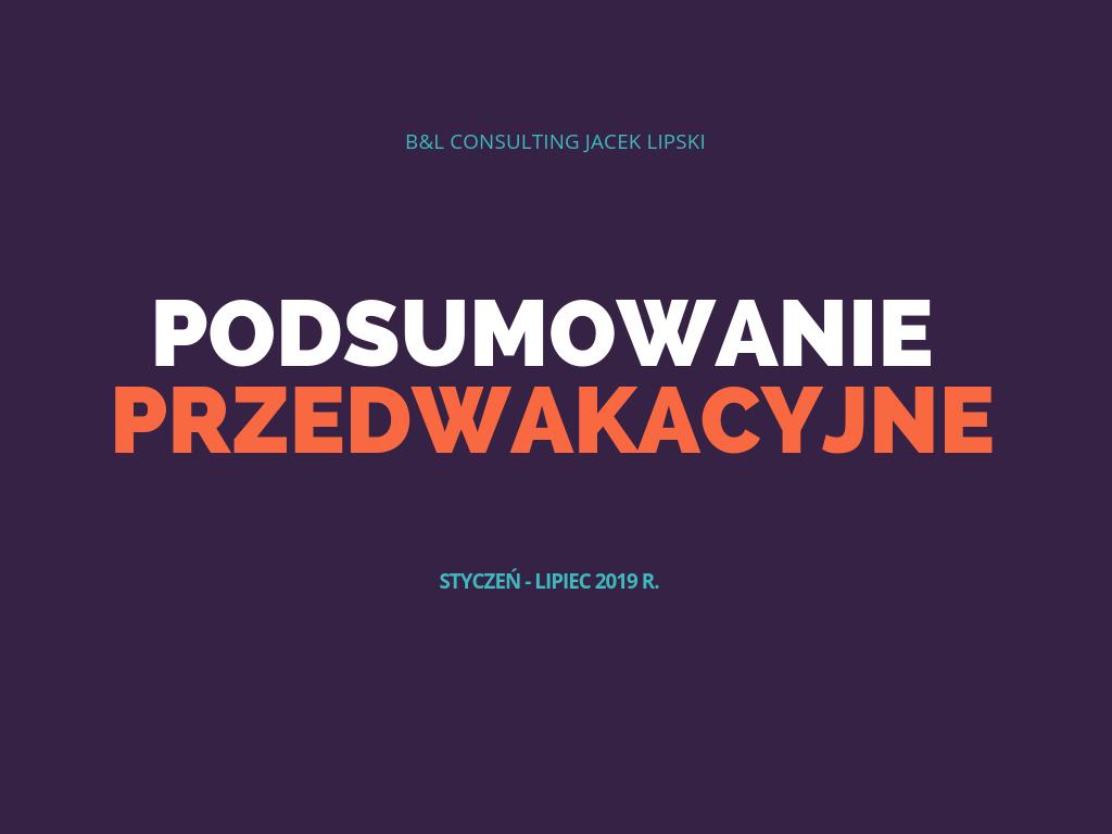 Podsumowanie przedwakacyjne – pierwsze półrocze 2019 r.