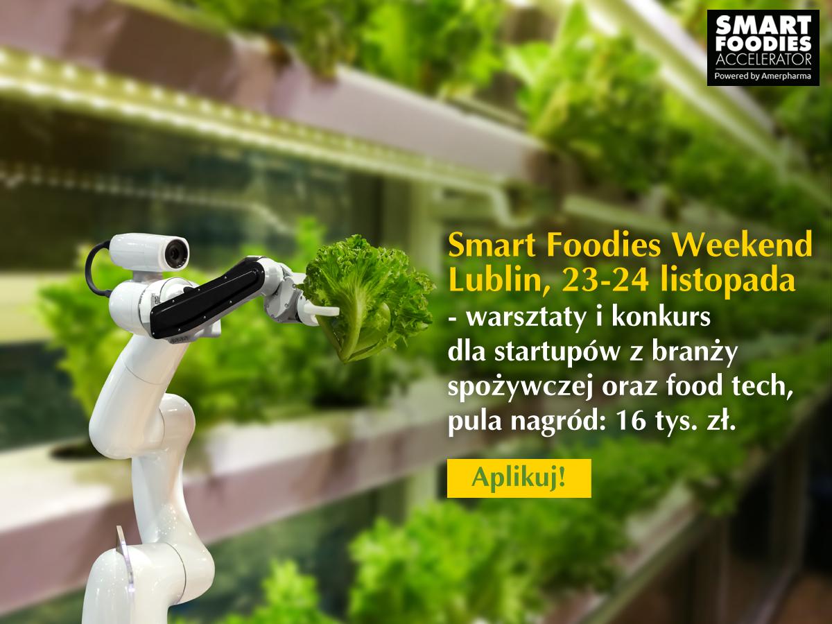 Smart Foodies Weekend 2019 w Lublinie – startuje nabór startupów z branży spożywczej